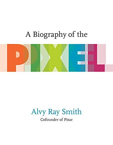 A Biography of the Pixel (Leonardo)