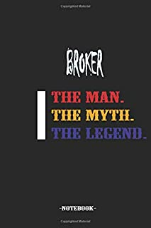BROKER THE MAN. THE MYTH. THE LEGEND. -NoteBook-: Lined Notebook / Journal Gift, 120 Pages, 6x9, Soft Cover, Matte Finish