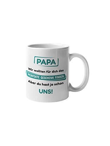 Papa Geschenkideen I Papa Tochter Geschenk I Tasse mit lustigem Spruch I Geburtstag für Papa (Du hast ja Schon Uns)