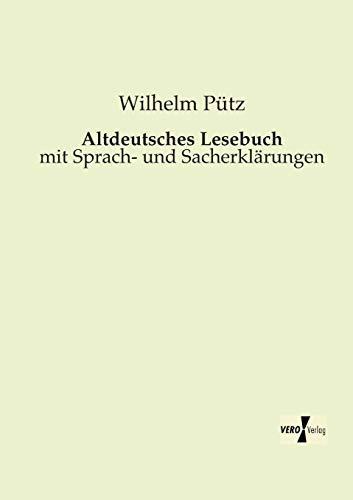 Altdeutsches Lesebuch: mit Sprach- und Sacherklaerungen