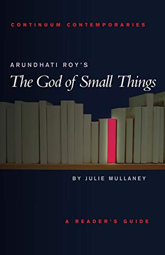 Arundhati Roy's The God of Small Things (Continuum Contemporaries)