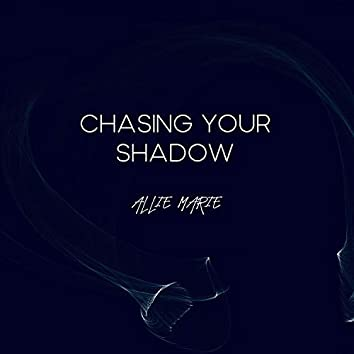 Chasing Your Shadow