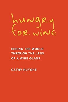 Paperback Hungry for Wine: Seeing the World Through the Lens of a Wine Glass Book