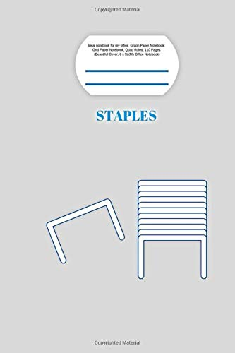 Staples: Ideal notebook for my office. Graph Paper Notebook: Grid Paper Notebook, Quad Ruled, 110 Pages ( Beautiful Cover, 6 x 9) (My Office Notebook)