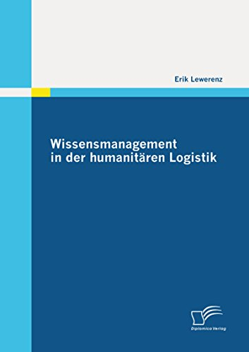 Wissensmanagement in der humanitären Logistik