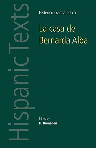 La Casa De Bernarda Alba: By Federico García Lorca (Hispanic Texts)