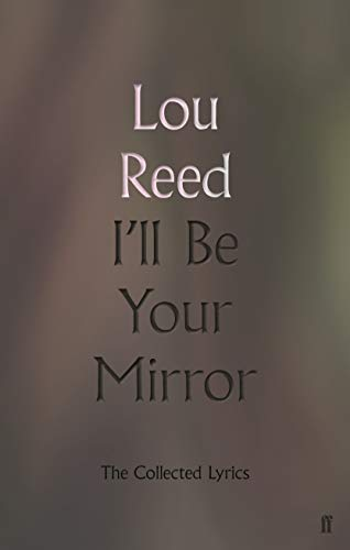 I'll Be Your Mirror: The Collected Lyrics (English Edition)