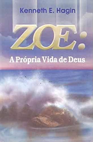 Zoe - a Própria Vida de Deus