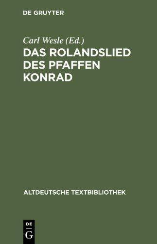Das Rolandslied des Pfaffen Konrad (Altdeutsche Textbibliothek, Band 69)