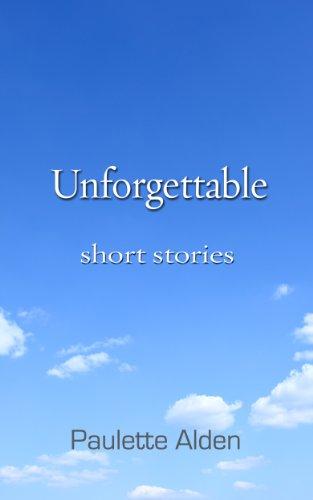 Unforgettable: Short Stories (English Edition)