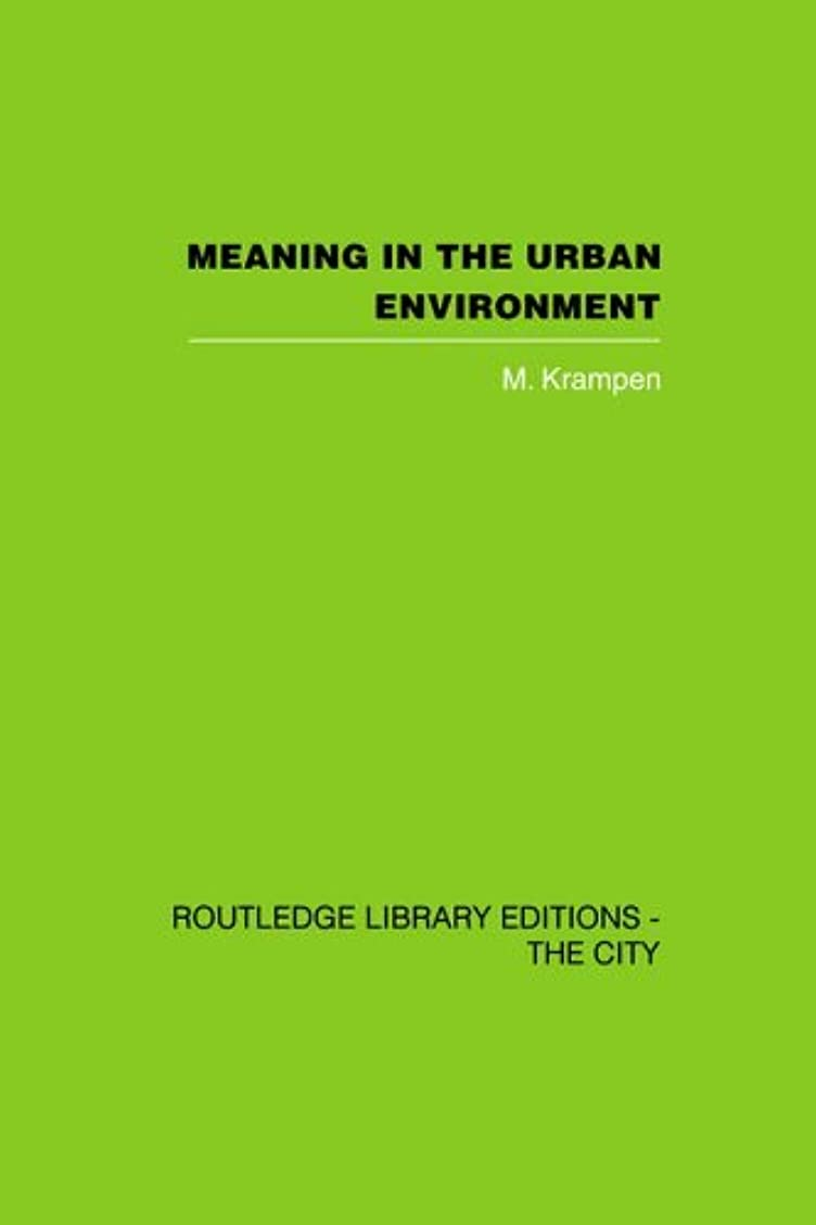 オーディション毒性推進力Meaning in the Urban Environment (English Edition)