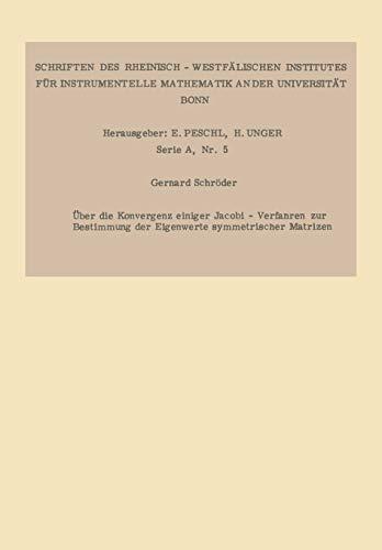Über die Konvergenz einiger Jacobi-Verfahren zur Bestimmung der Eigenwerte symmetrischer Matrizen (Forschungsberichte des Landes Nordrhein-Westfalen / ... Landes Nordrhein-Westfalen, 1291, Band 1291)