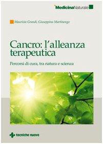 Cancro: l'alleanza terapeutica. Percorsi di cura, tra natura e scienza