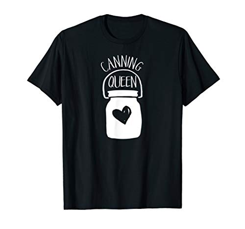 Canning Queen Cute Style Canners Homesteading T-Shirt