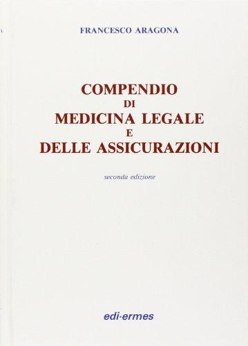 Compendio di medicina legale e delle assicurazioni