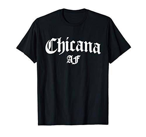 Chicana AF Mexican American Women Hispanic Latina Pride Gift T-Shirt