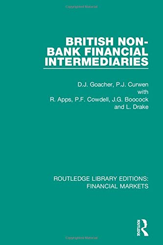 British Non-Bank Financial Intermediaries (Routledge Library Editions: Financial Markets, Band 14)