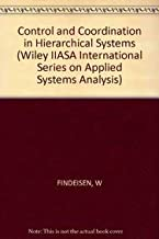 Findeisen ∗control∗ And Coordination In     Hierarchical Systems (Wiley IIASA International Series on Applied Systems Analysis)
