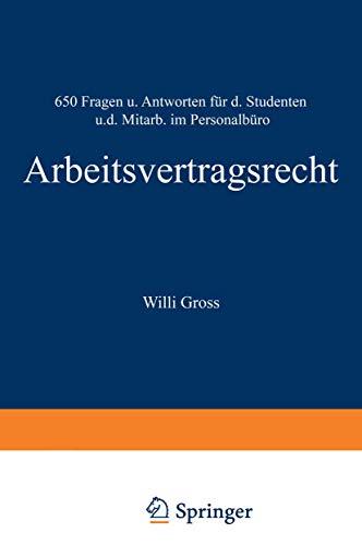 Arbeitsvertragsrecht: 650 Fragen und Antworten für den Studenten und den Mitarbeiter im Personalbüro (German Edition)