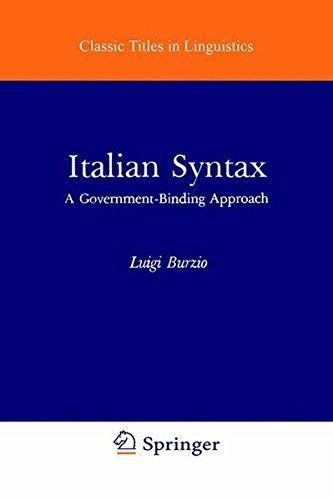 Italian Syntax: A Government-Binding Approach (Studies in Natural Language and Linguistic Theory) by L. Burzio (2013-10-04)