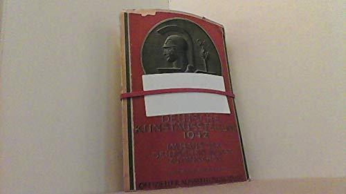 Große Deutsche Kunstausstellung 1942. im Haus der Deutschen Kunst zu München. Juli bis auf weiteres.