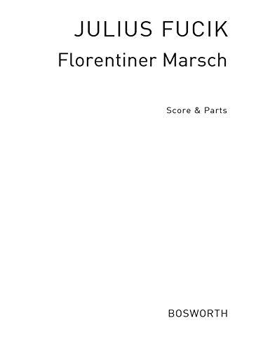JULIUS FUCIK: FLORENTINER MARSCH (SCORE/PARTS)