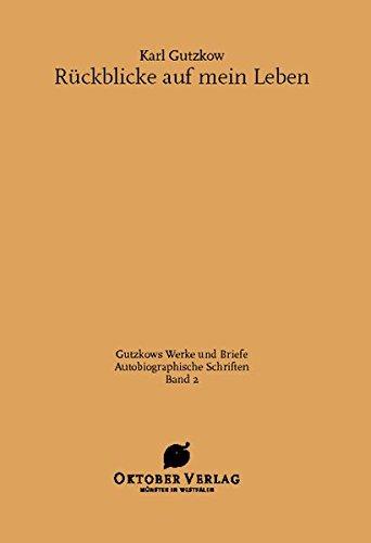 Rückblicke auf mein Leben (Gutzkows Werke und Briefe)
