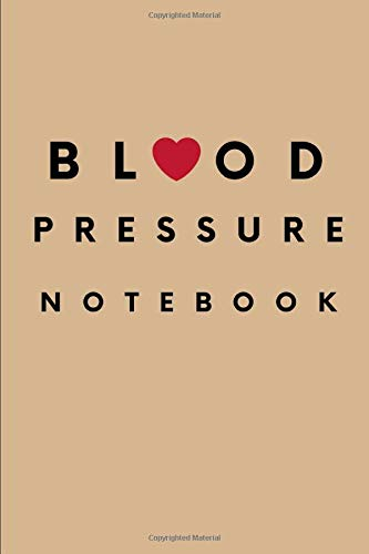 Blood Pressure Notebook: Beige Blood Pressure Journal | Blood Pressure Log Book for Men | Daily Tracking Guide | Monitor Blood Pressure | 2 Readings a ... and Hypertension Log Booksa, Band 30)