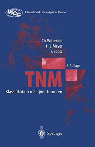 TNM Klassifikation maligner Tumoren (UICC International Union Against Cancer)