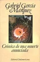 Cronica de una muerte anunciada (Spanish Edition) by Gabriel Garcia Marquez