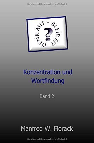 Denk mit - bleib fit: Konzentration und Wortfindung Band 2