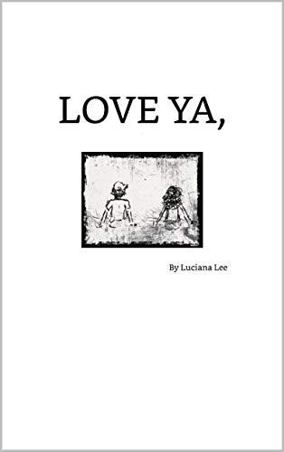 Amazon Com Love Ya Ebook Lee Luciana Kindle Store