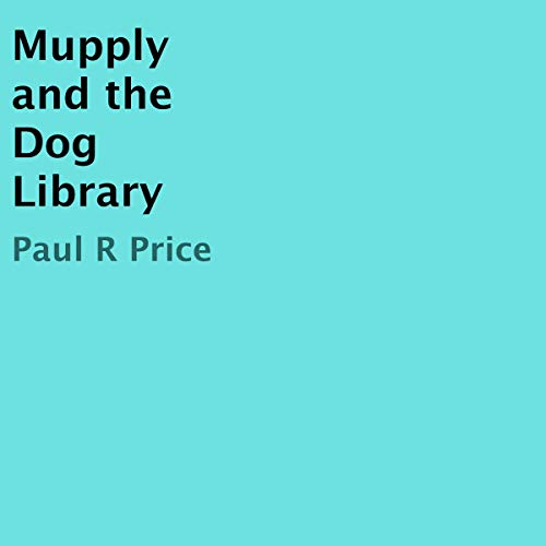 Mupply and the Dog Library audiobook cover art