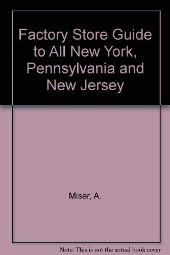 Factory Store Guide to All New York, Pennsylvania and New Jersey
