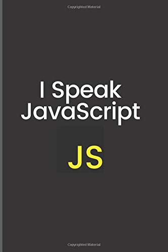 I speak javascript: Software developer notebook gift (6 x 9 in) white lined pages.
