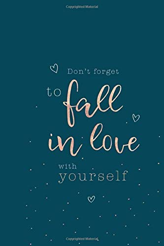 Don't forget to fall in love with yourself heart flower notebook positive: lined NoteBook / Journal / Gift , 120 blank Pages, 6x9 Inches Matte Finish