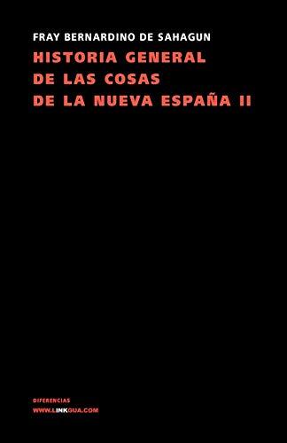 Historia General De Las Cosas De La Nueva España Ii (Memoria)