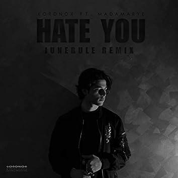 Hate You (Junerule Remix)