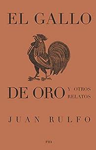 EL GALLO DE ORO Y OTROS RELATOS par Juan Rulfo