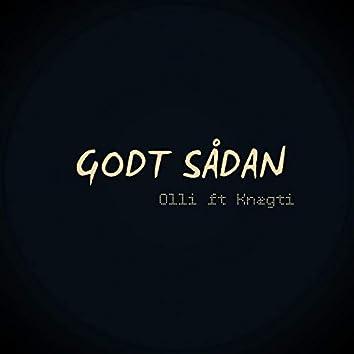 Godt Sådan (feat. Knægti)