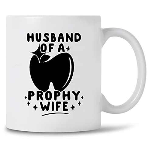 Husband Of A Prophy Wife Mug For Proud Dental Hygienist Dentist Husband Coffee Mug Gift Job Pride Teacup