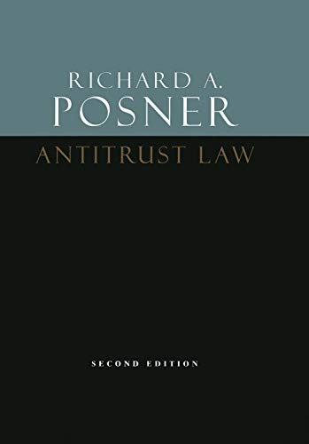 Compare Textbook Prices for Antitrust Law, Second Edition Second Edition ISBN 9780226684130 by Posner, Richard A.