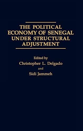 Compare Textbook Prices for The Political Economy of Senegal Under Structural Adjustment Praeger Series in Political Communication Hardcover  ISBN 9780275935252 by Delgado, Chris L.,Jammeh, Sidi