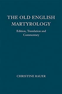 The Old English Martyrology: Edition, Translation and Commentary (Anglo-Saxon Texts)