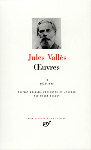 Jules Vallès : Oeuvres, tome II: 1871-1885