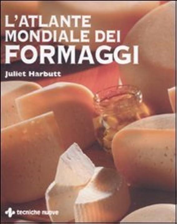 L`atlante mondiale dei formaggi. ediz. illustrata (italiano) copertina rigida 978-8848125277
