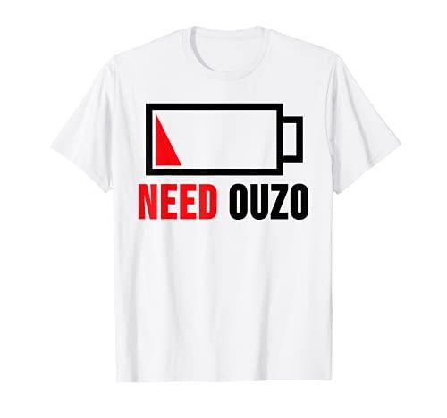 Need Ouzo T-Shirt Griechenland Batterie Schnaps Geschenk T-Shirt