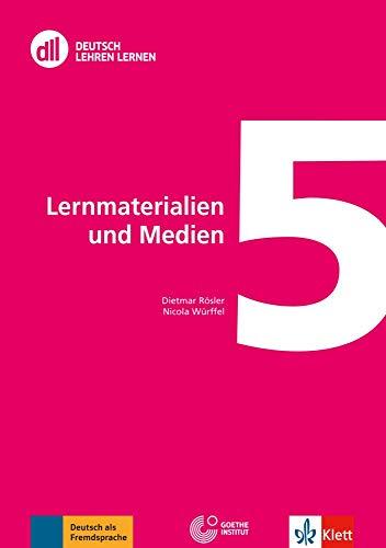 DLL 05: Lernmaterialien und Medien: Buch mit DVD (dll - deutsch lehren lernen: Fort- und Weiterbildung weltweit)