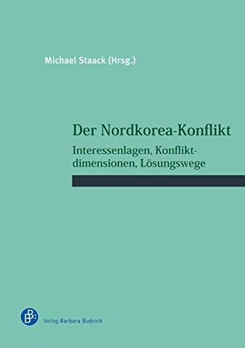 Der Nordkorea-Konflikt: Interessenlagen, Konfliktdimensionen, Lösungswege (Schriftenreihe des Wissenschaftlichen Forums für Internationale Sicherheit (WIFIS))
