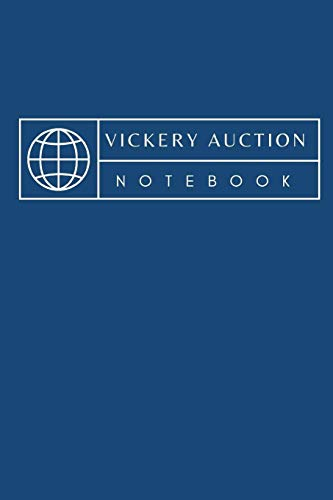 Vickery Auction Notebook: Sealed Bid Auction Journal Planner: | Live Auctions | Fundraisers | Bidders | Registration Numbers | Collectors | Salvage ... Auctioneers, Bidders and Winners Appraisers